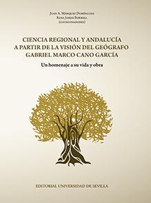CIENCIA REGIONAL Y ANDALUCÍA A PARTIR DE LA VISIÓN DEL GEÓGRAFO GABRIEL MARCO CAUN HOMENAJE A S