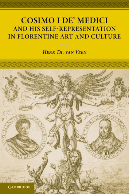 COSIMO I DE´ MEDICI AND HIS SELF-REPRESENTATION IN FLORENTINE ART AND CULTURE