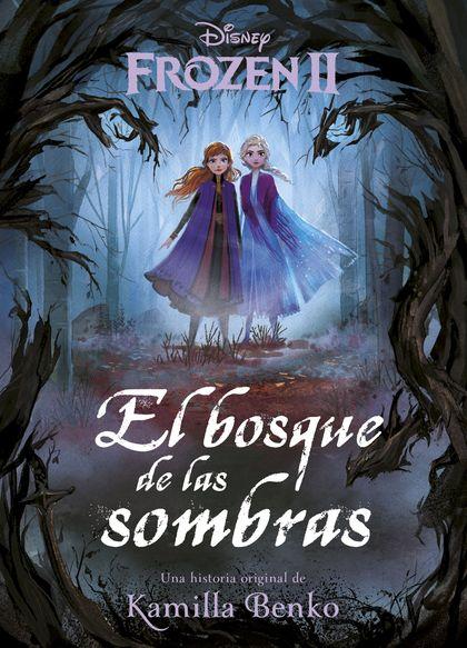 FROZEN 2. EL BOSQUE DE LAS SOMBRAS. NARRATIVA