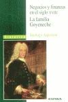 NEGOCIOS Y FINANZAS EN EL SIGLO XVIII: LA FAMILIA GOYENECHE