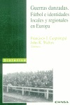 GUERRAS DANZADAS. FÚTBOL E IDENTIDADES LOCALES Y REGIONALES EN EUROPA