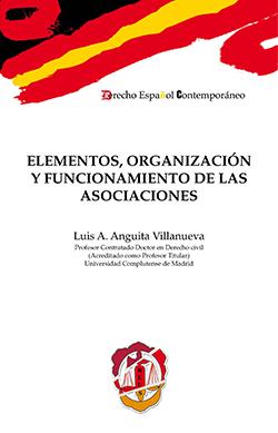 ELEMENTOS, ORGANIZACIÓN Y FUNCIONAMIENTO DE LAS ASOCIACIONES