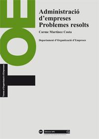 ADMINISTRACIÓ D´EMPRESES : PROBLEMES RESOLTS