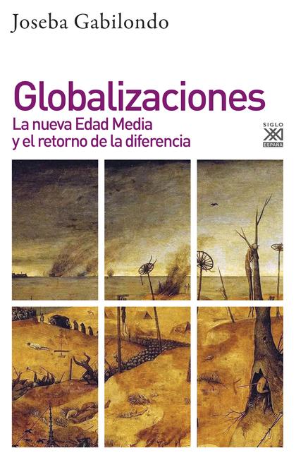 GLOBALIZACIONES. LA NUEVA EDAD MEDIA Y EL RETORNO DE LA DIFERENCIA