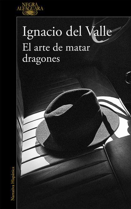 EL ARTE DE MATAR DRAGONES (CAPITÁN ARTURO ANDRADE 1).