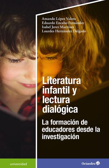 LITERATURA INFANTIL Y LECTURA DIALÓGICA. LA FORMACIÓN DE EDUCADORES DESDE LA INVESTIGACIÓN
