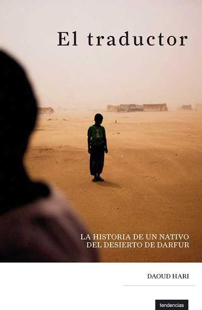 EL TRADUCTOR : LA HISTORIA DE UN NATIVO DEL DESIERTO DE DARFUR