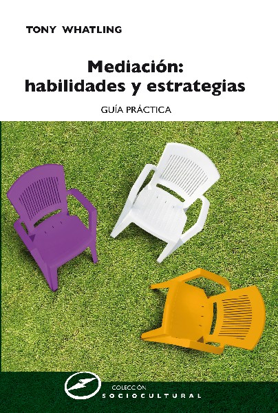MEDIACIÓN : HABILIDADES Y ESTRATEGIAS : GUÍA PRÁCTICA