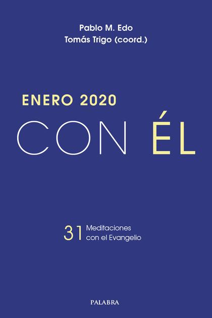 ENERO 2020 CON EL. 31 MEDITACIONES CON EL EVANGELIO