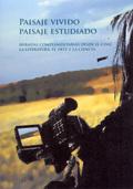 PAISAJE VIVIDO, PAISAJE ESTUDIADO : MIRADAS COMPLEMENTARIAS DESDE EL CINE, LA LITERATURA, EL AR