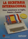 SECRETARÍA INTERNACIONAL : CÓMO COMUNICARSE EN INGLÉS-FRANCÉS-ESPAÑOL