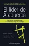 EL LÍDER DE ATAPUERCA : UNA LECCIÓN SOBRE LIDERAZGO A TRAVÉS DE UN VIAJE EN EL TIEMPO