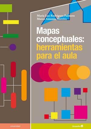 MAPAS CONCEPTUALES: HERRAMIENTAS PARA EL AULA.