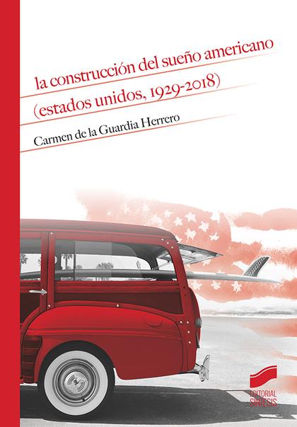 LA CONSTRUCCIÓN DEL SUEÑO AMERICANO (ESTADOS UNIDOS, 1929-2018).