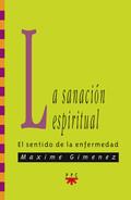 LA SANACIÓN ESPIRITUAL : EL SENTIDO DE LA ENFERMEDAD