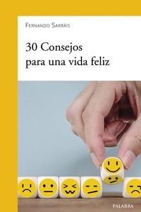 30 CONSEJOS PARA UNA VIDA FELIZ.