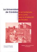LA UNIVERSIDAD DE CÓRDOBA EN EL CENTENARIO DE LA JUNTA PARA LA AMPLIACIÓN DE ESTUDIOS (1907-200