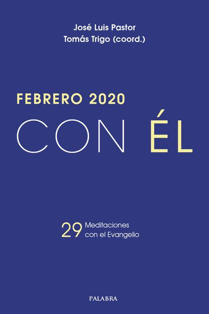 FEBRERO 2020 , CON EL. 29 MEDITACIONES CON EL EVANGELIO