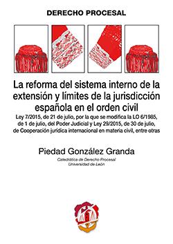 LA REFORMA DEL SISTEMA INTERNO DE LA EXTENSIÓN Y LÍMITES DE LA JURISDICCIÓN ESPALEY 7/2015, DE
