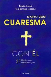 CUARESMA. MARZO 2020. CON EL. 31 MEDITACIONES CON EL EVANGELIO