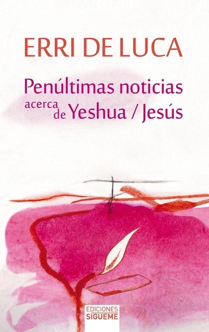 PENÚLTIMAS NOTICIAS ACERCA DE YESHUA-JESÚS