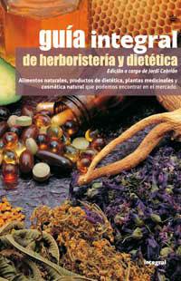 GUÍA DE HERBORISTERÍA Y DIETÉTICA