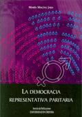 LA DEMOCRACIA REPRESENTATIVA PARITARIA : CONSIDERACIONES AL HILO DE LA LO 3/2007 DE MARZO PARA