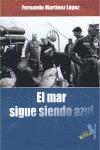EL MAR SIGUE SIENDO AZUL
