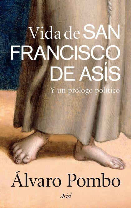 VIDA DE SAN FRANCISCO DE ASÍS. Y UN PRÓLOGO POLÍTICO