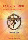 LA LUZ INTERIOR : INTRODUCCIÓN A LAS RELIGIONES ORIENTALES