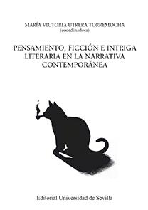 PENSAMIENTO, FICCIÓN E INTRIGA LITERARIA EN LA NARRATIVA CONTEMPORÁNEA