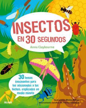 30 SEGUNDOS. INSECTOS EN 30 SEGUNDOS. 30 TEMAS FASCINANTES PARA LOS AFICIONADOS A LOS BICHOS, E
