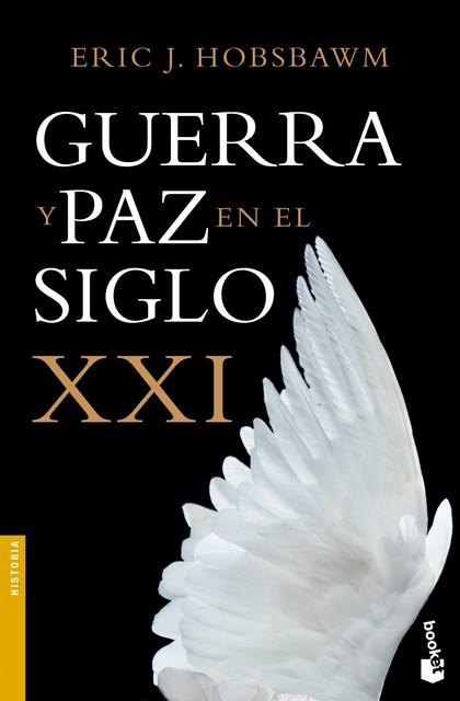 GUERRA Y PAZ EN EL SIGLO XXI.