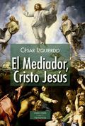 EL MEDIADOR, CRISTO JESUS.