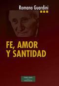 FE, AMOR Y SANTIDAD.
