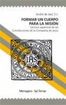 FORMAR UN CUERPO PARA LA MISIÓN. LECTURA SAPIENCIAL DE LAS CONSTITUCIONES DE LA COMPAÑÍA DE JES