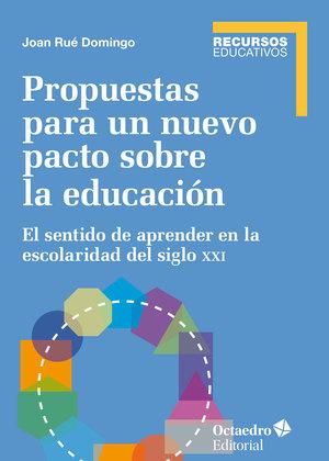 PROPUESTAS PARA UN NUEVO PACTO SOBRE LA EDUCACIÓN                               EL SENTIDO DE A