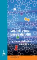 LAS MIL Y UNA BASES DEL ADN : Y OTRAS HISTORIAS CIENTÍFICAS