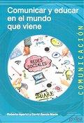 COMUNICAR Y EDUCAR PARA EL MUNDO QUE VIENE.