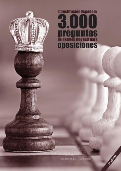 CONSTITUCIÓN ESPAÑOLA. 3000 PREGUNTAS DE EXAMEN TIPO TEST PARA OPOSICIONES [2A.. CONSTITUCIÓN D