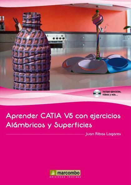 APRENDER CATIA V5 CON EJERCICIOS: ALÁMBRICOS Y SUPERFICIES.