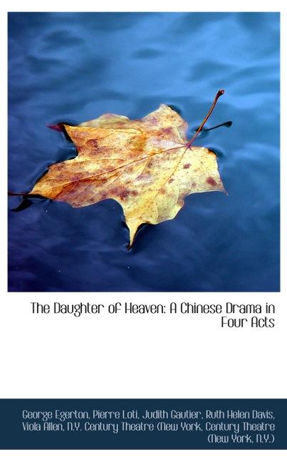 The Daughter of Heaven: A Chinese Drama in Four Acts