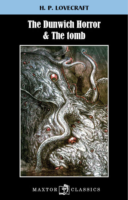 THE DUNWICH HORROR & THE TOMB.
