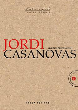 JORDI CASANOVAS. ALGUNES OBRES (2009-2019).