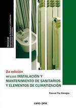 INSTALACIÓN Y MANTENIMIENTO DE SANITARIOS Y ELEMENTOS DE CLIMATIZACIÓN (MF1155 ). 2ª EDICIÓN