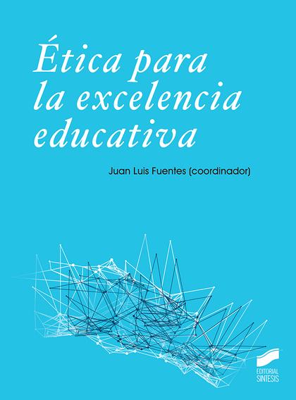ÉTICA PARA LA EXCELENCIA EDUCATIVA.
