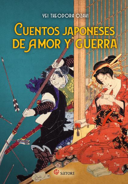 CUENTOS JAPONESES DE AMOR Y GUERRA.