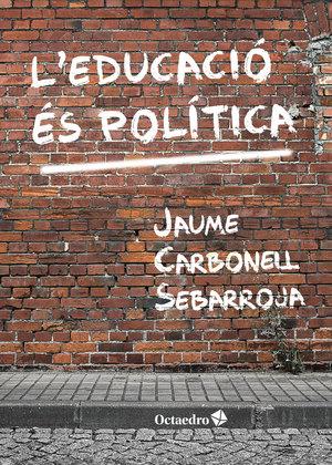 L´EDUCACIÓ ÉS POLÍTICA.