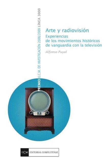 ARTE Y RADIOVISIÓN : EXPERIENCIAS DE LOS MOVIMIENTOS HISTÓRICOS DE VANGUARDA CON LA TELEVISIÓN
