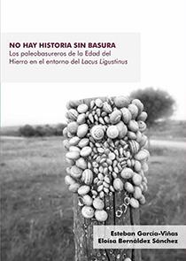 NO HAY HISTORIA SIN BASURA. LOS PALEOBASUREROS DE LA EDAD DEL HIERRO EN EL ENTORNO DEL LACUS LI